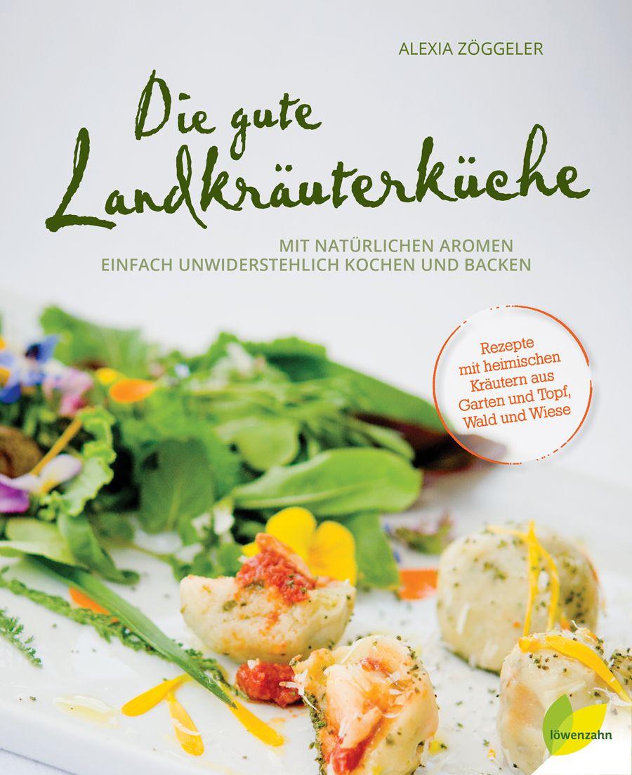 Kräuter - die Basis einer guten Küche Die leidenschaftliche Köchin ...
