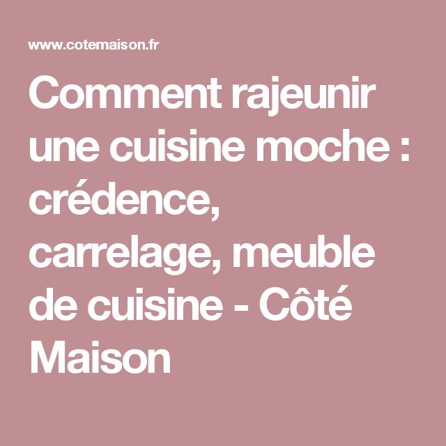 Comment rajeunir une cuisine moche : crédence, carrelage, meuble de cuisine - Côté Maison ...