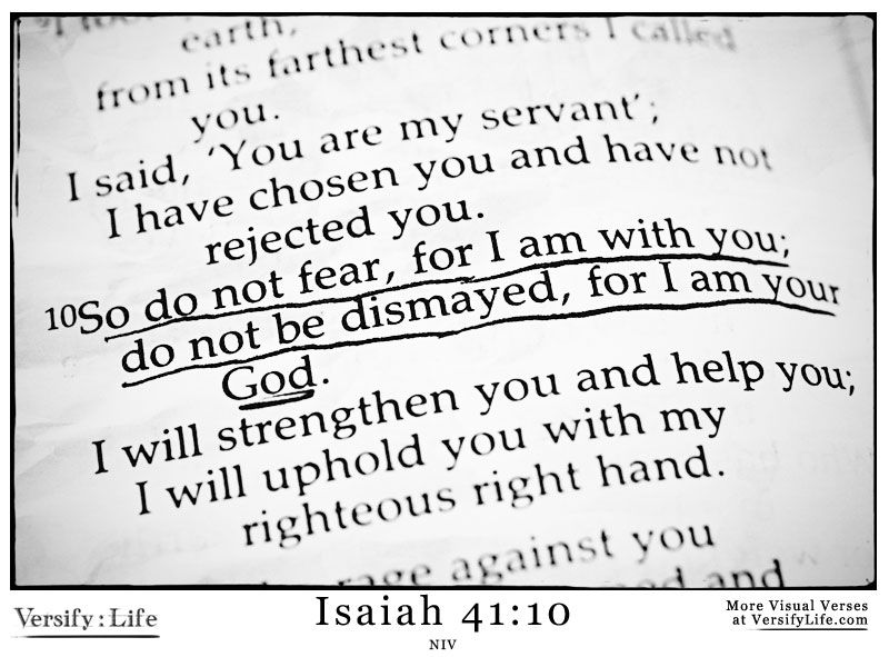 So Do Not Fear For I Am With You Do Not Be Dismayed For I Am Your