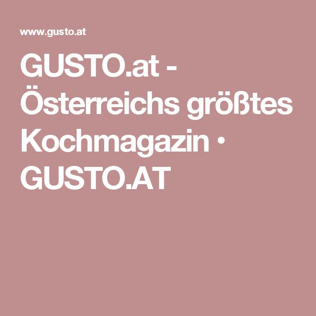 GUSTO.at - Österreichs größtes Kochmagazin • GUSTO.AT