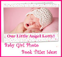 Photo Bookphoto Album Title Ideas Baby Girl Baby Pinterest