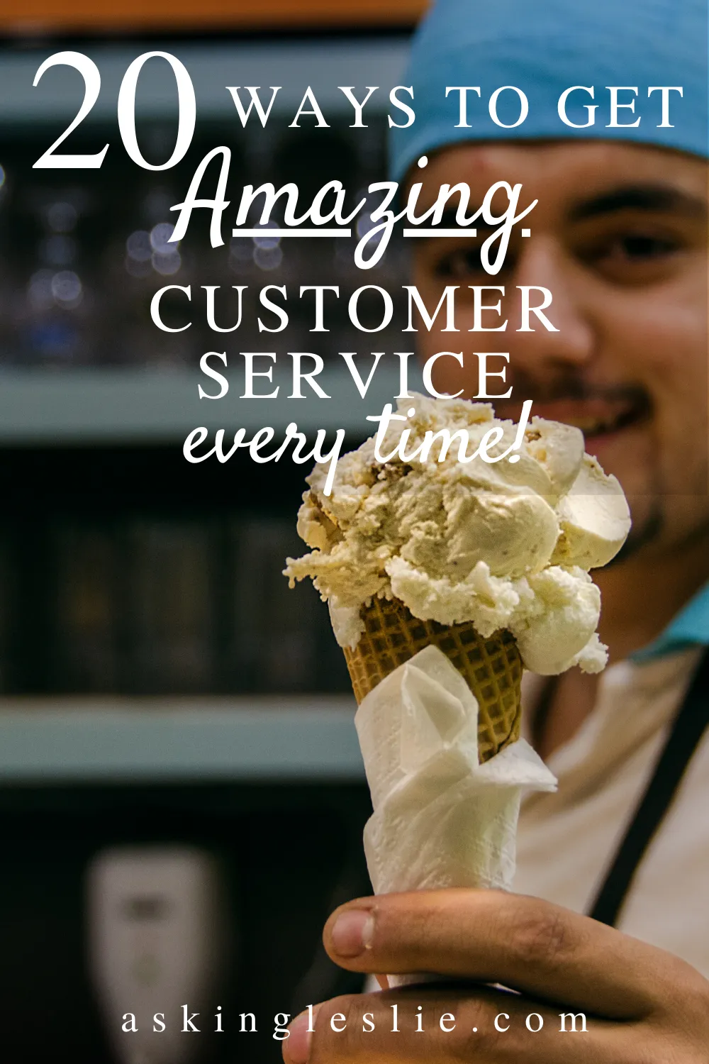 20 Ways to Get Amazing Customer Service Every Time in 2020