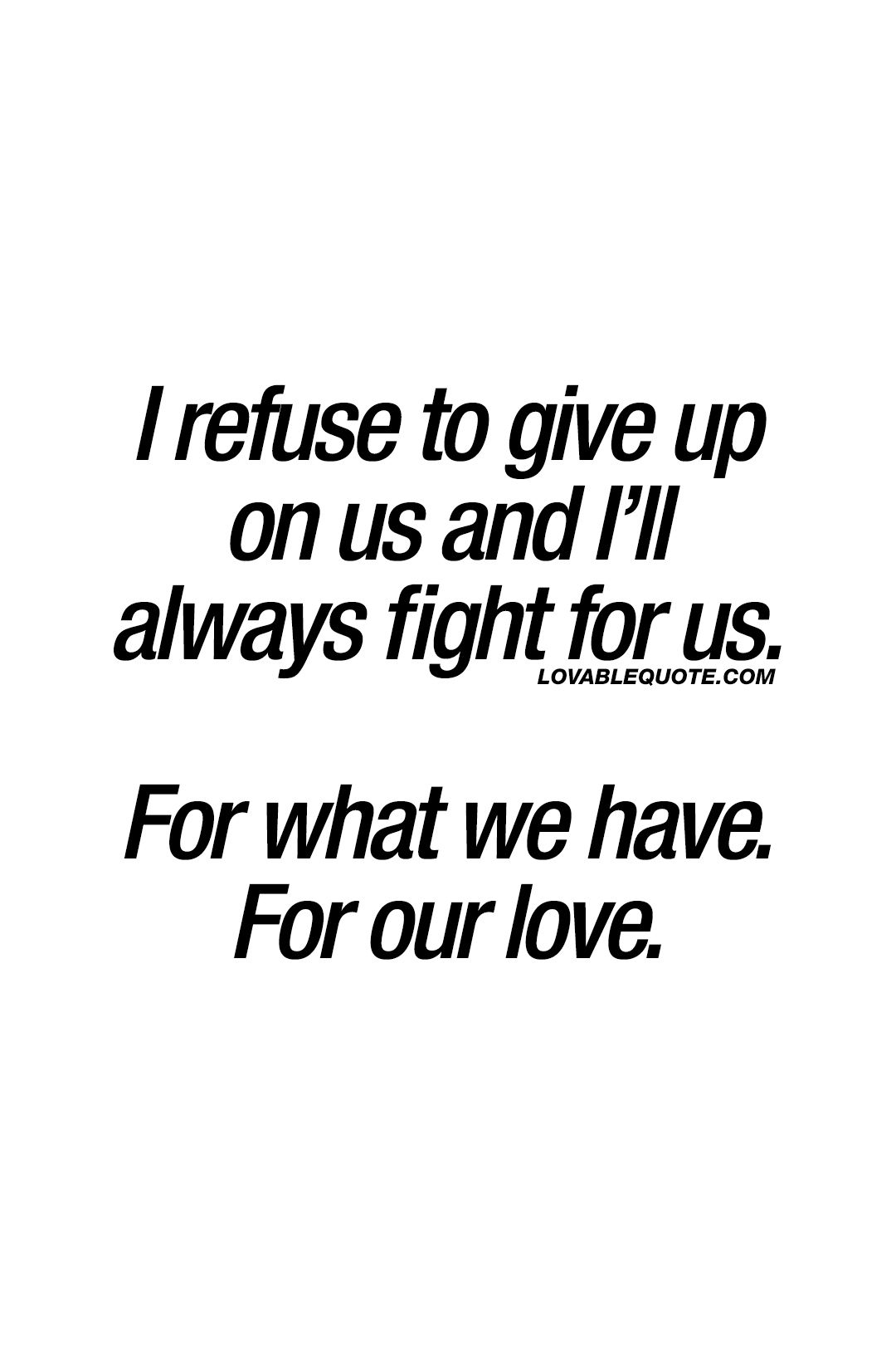 Fight For What You Love Quotes Forever And Alwaysi Miss You And Love You  Love  Pinterest
