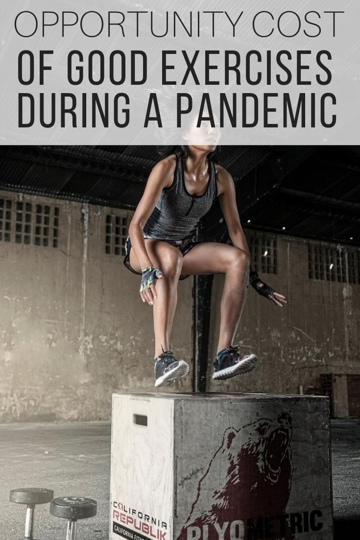 Opportunity Cost of Good Exercises During a Pandemic