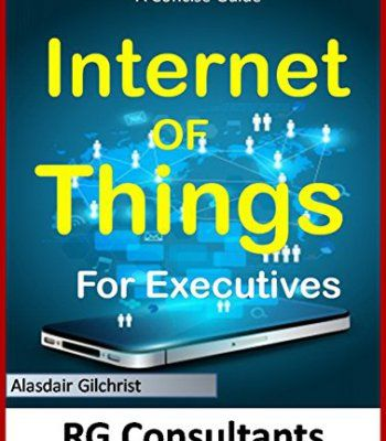 A Concise Guide To The Internet Of Things For Executives Pdf