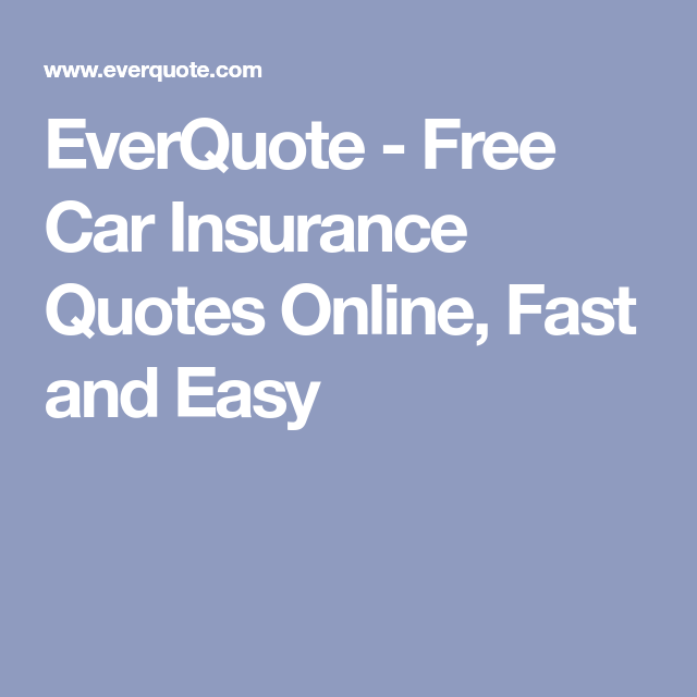 Everquote Free Car Insurance Quotes Online Fast And Easy Auto