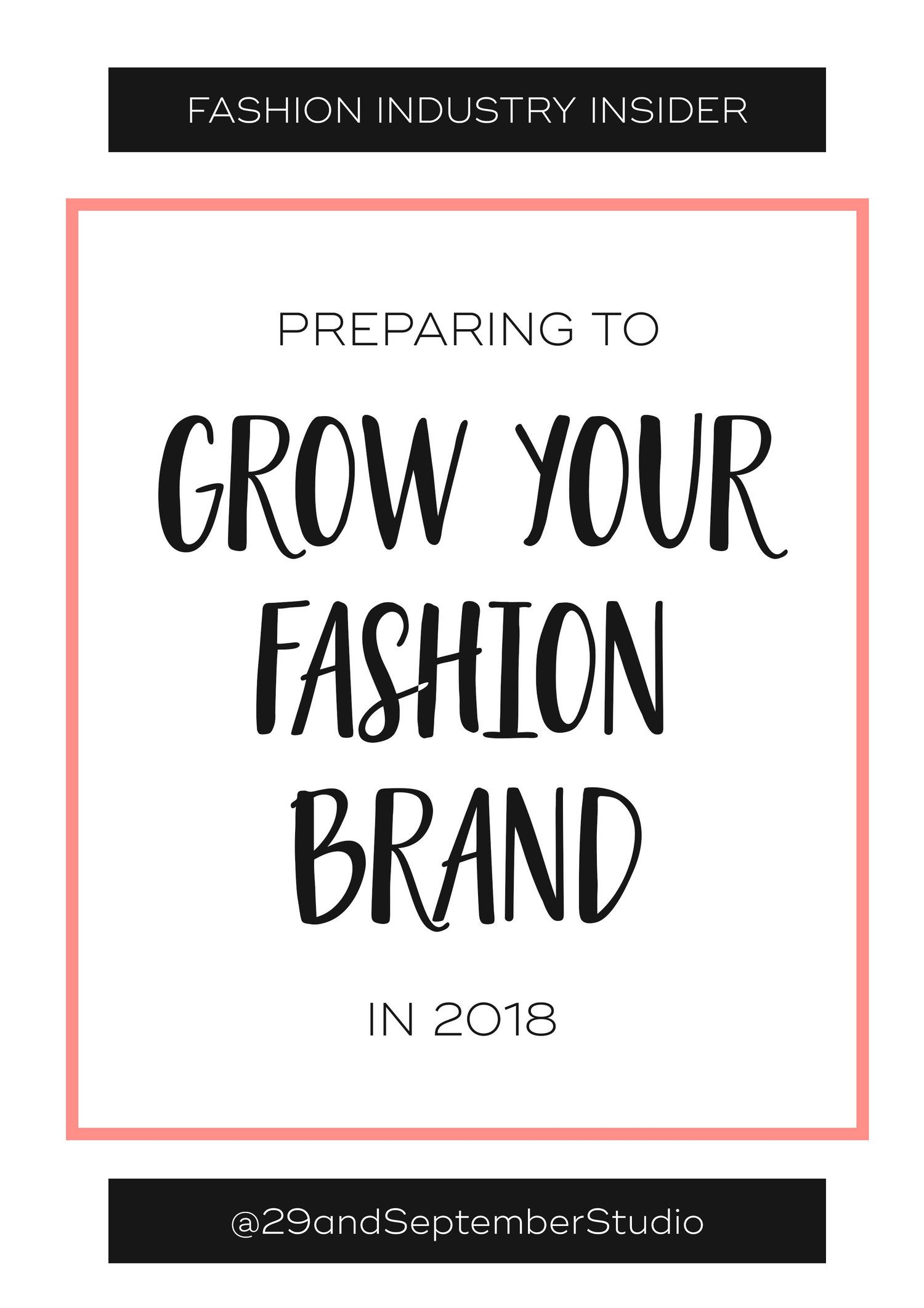 How To Prepare To Grow Your Fashion Brand In 2018 Fashion Design Business Plan How To Build A F Business Fashion Fashion Business Plan Entrepreneur Fashion