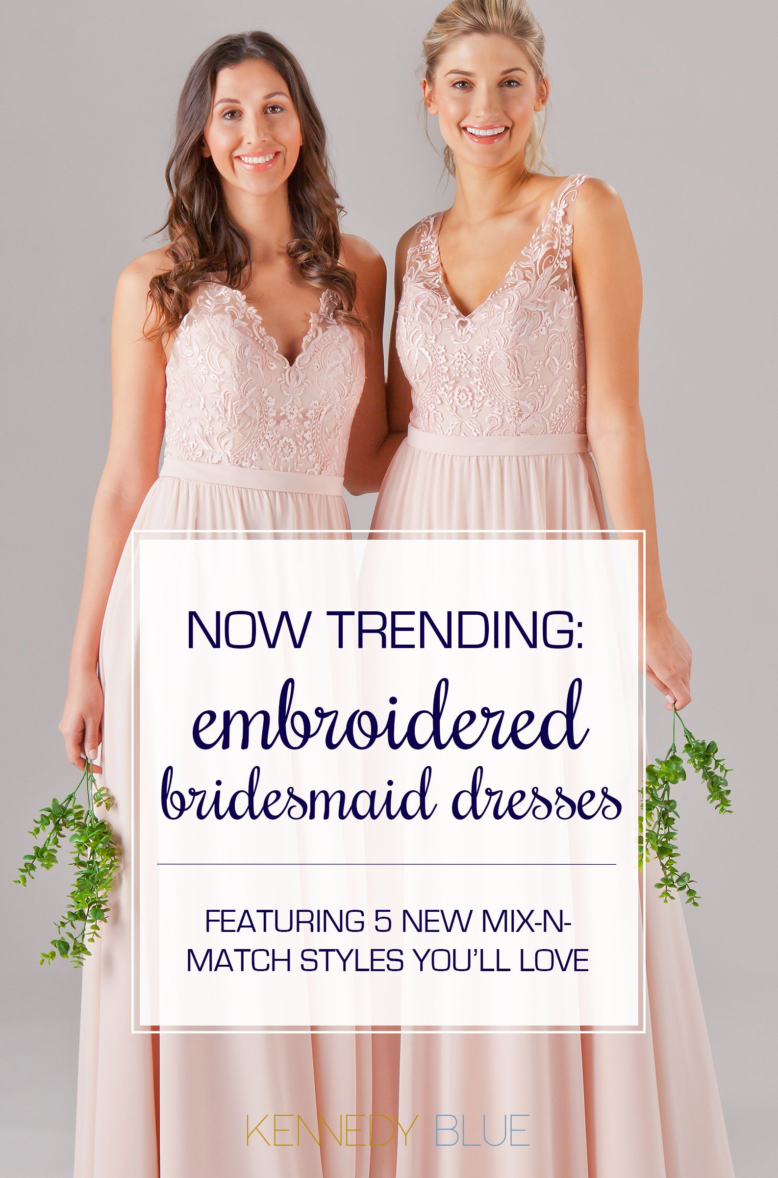 dcdb287ad24 Embroidered bridesmaid dresses are gorgeous and easy to mix and match! Find  yours at Kennedy Blue