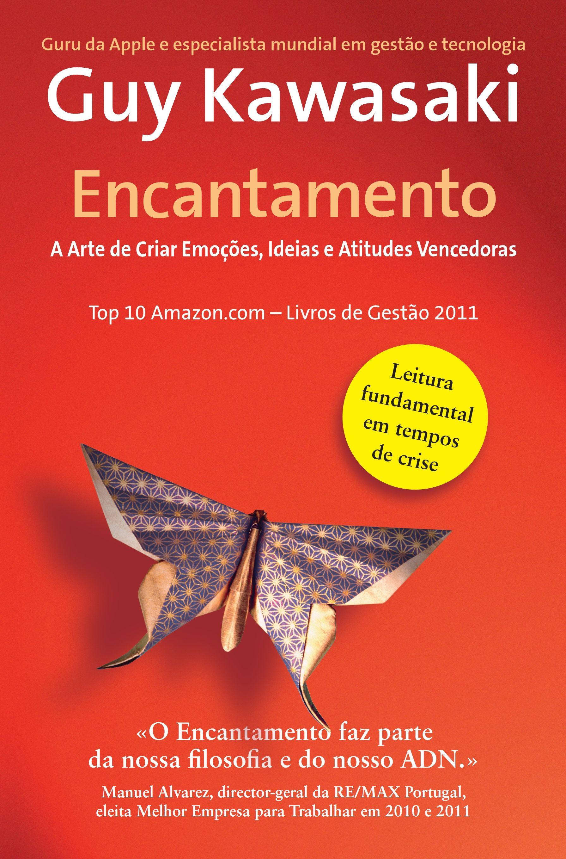 Encantamento - A arte de criar emoções, ideias e atitudes vencedoras.