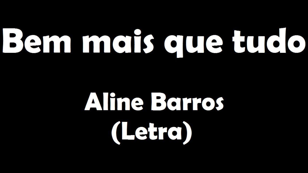 Bem Mais Que Tudo Aline Barros Letra Letras Letras De
