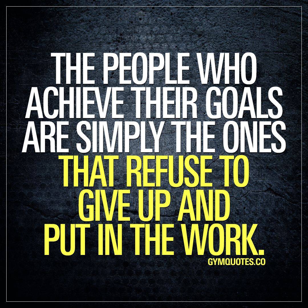 Quotes Working Hard Achieve Goals: The People Who Achieve Their Goals Are Simply The Ones