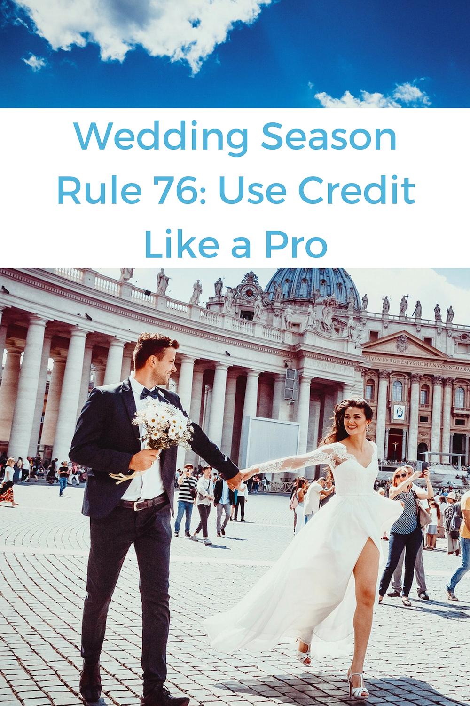 It's wedding season! Check out rule 76C Use Credit Like