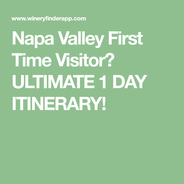 Napa Valley First Time Visitor? ULTIMATE 1 DAY ITINERARY!
