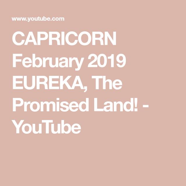 CAPRICORN February 2019 EUREKA, The Promised Land! - YouTube   Tarot