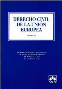 Derecho civil de la Unión Europea / Mª Dolores Díaz-Ambrona Bardají ... [et al.] - 6ª ed. - 2015