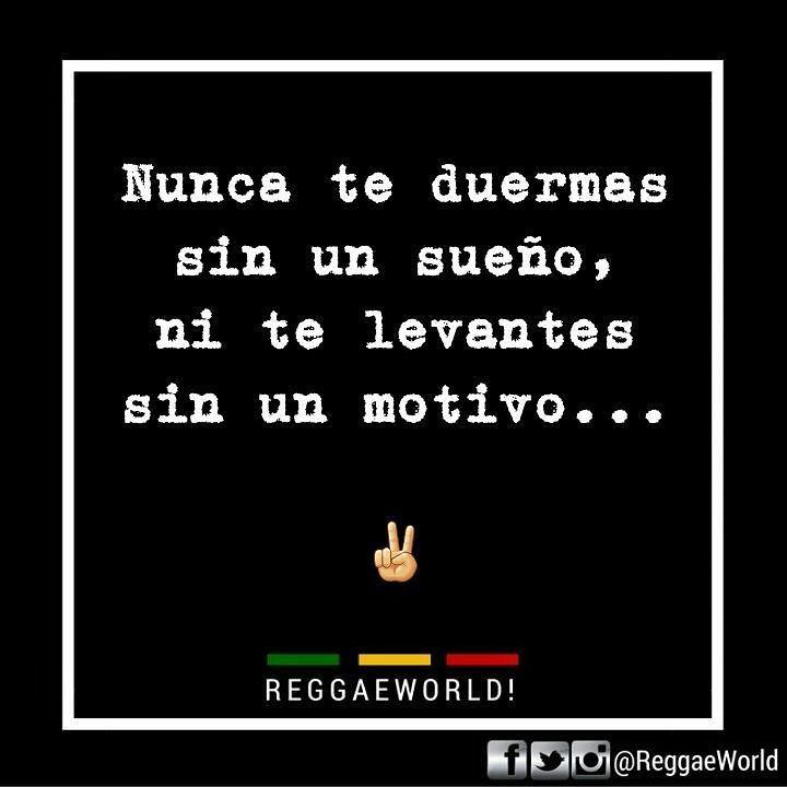 Nunca te duermas sin un sueño ni te levantes sin un motivo   By: JoseGuada!
