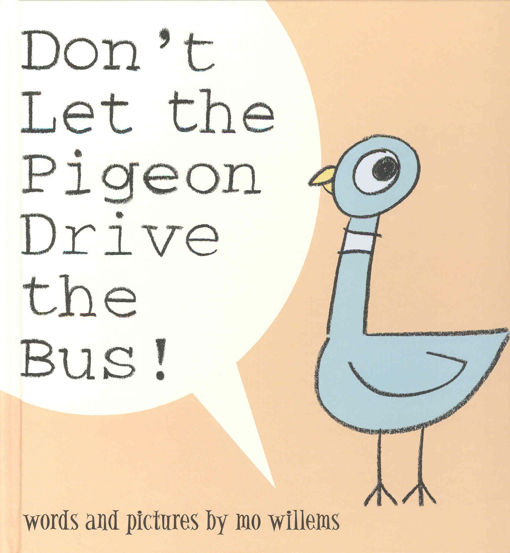 Don't Let the Pigeon Drive the Bus, 2003.  Seriously moms....if you haven't read this one to your littles you don't know what you're missing!!!  It so fun.