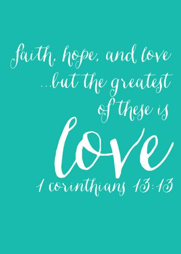 faith, hope,  love FREE printable! the one with words Bible