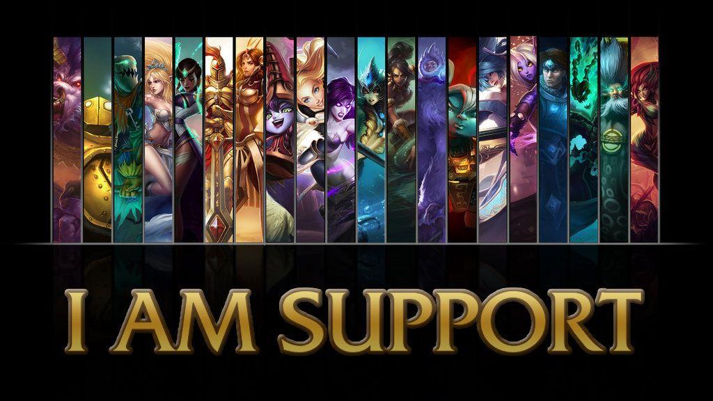 League Of Legends I Am Support Wallpaper By Nibblesmekibbles