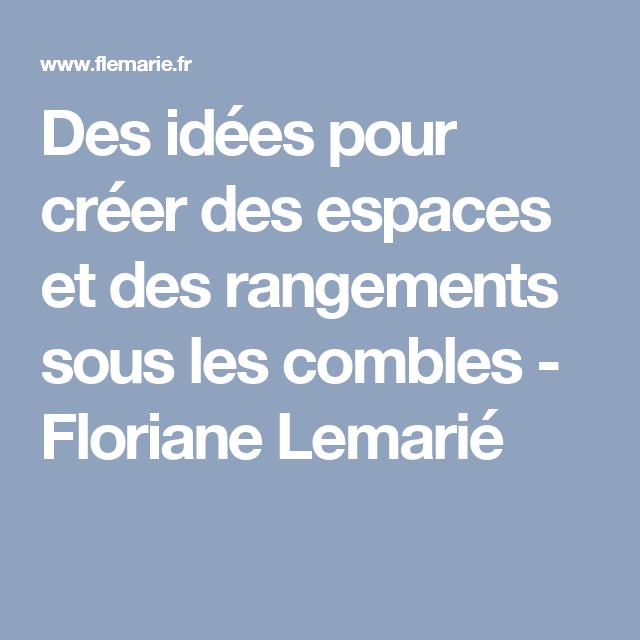 Des idées pour créer des espaces et des rangements sous les combles - Floriane Lemarié