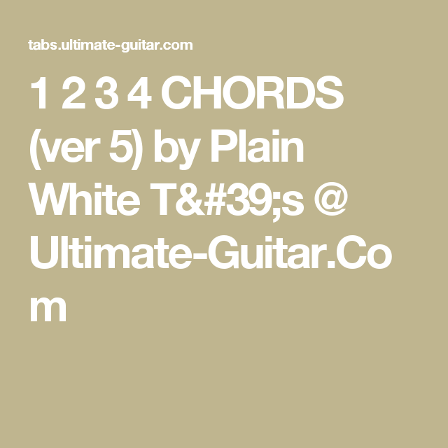 1 2 3 4 CHORDS (ver 5) by Plain White T\'s @ Ultimate-Guitar.Com ...
