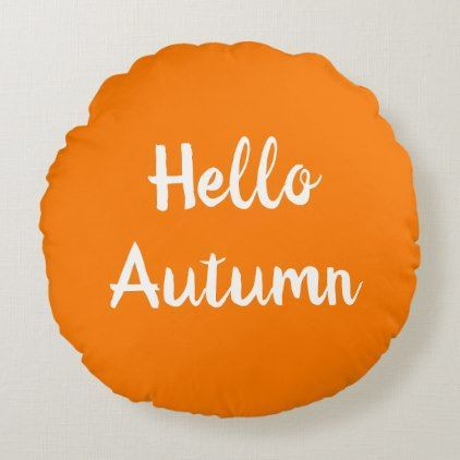 HELLO AUTUMN Round Pillow | Zazzle.com #helloautumn HELLO AUTUMN Round Pillow #helloautumn