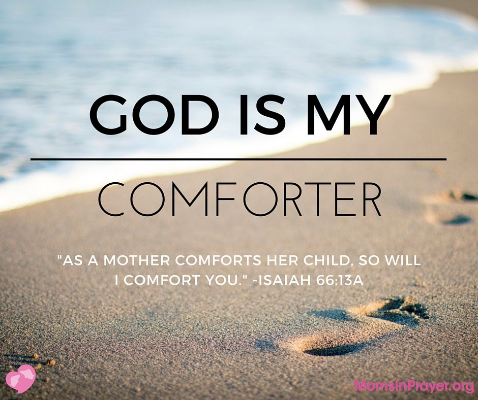 God Is My Comforter Knowing God Biblical Inspiration Quotes