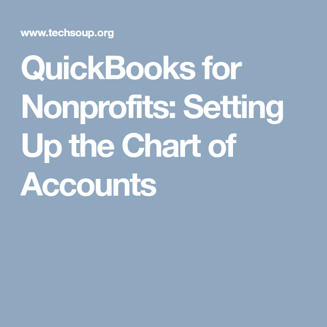 Quickbooks For Nonprofits Setting Up The Chart Of Accounts Chart Of Accounts Quickbooks Non Profit Accounting
