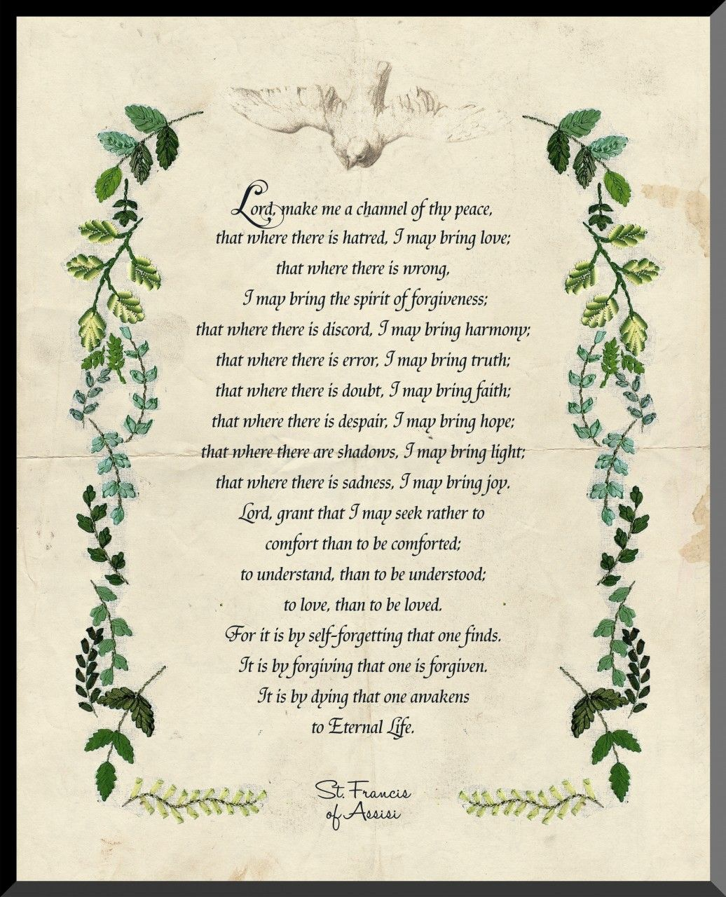 The Prayer Of St Francis This Is The Version I M Familiar With Saint Francis Prayer Catholic Posters Prayers