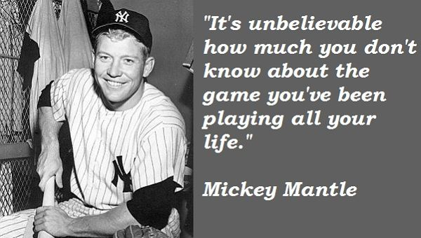 Mickey Mantle Baseball Quotes