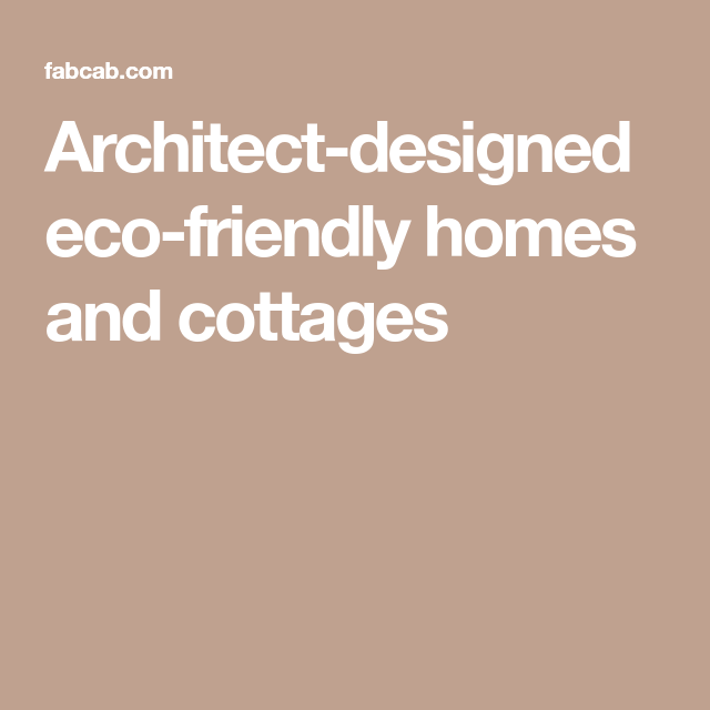 Architect-designed Eco-friendly Homes And Cottages