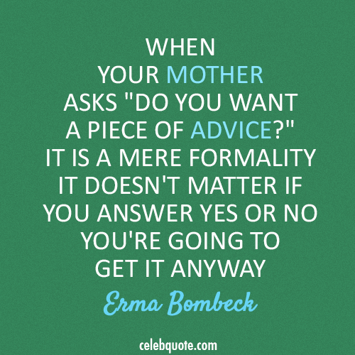 Quotes About Mother Celebquote Erma Bombeck Quotes Mother Quotes Parenting Quotes