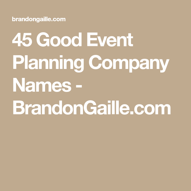 Wedding Planner Names Ideas: 301 Best Event Planning Company Names Of All-Time