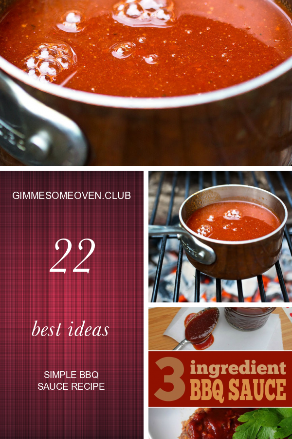 22 Best Ideas Simple Bbq Sauce Recipe Bbq Sauce Recipe Easy Bbq Recipes Easy Homemade Barbecue Sauce