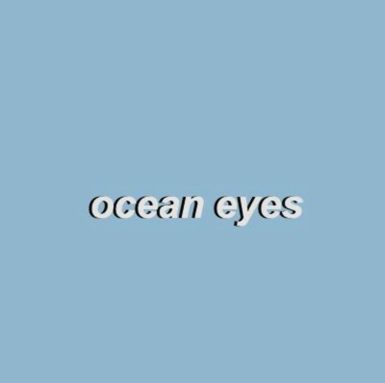Billie Eilish Ocean Eyes I Looooooove That Song Baby Blue Aesthetic Light Blue Aesthetic Blue Aesthetic Pastel