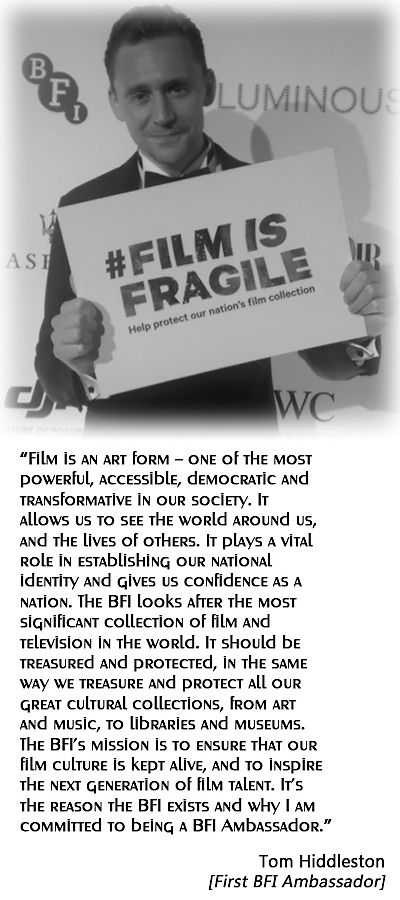 """""""Film is an art form – one of the most powerful, accessible, democratic and transformative in our society. It allows us to see the world around us, and the lives of others."""" - Tom Hiddleston [First BFI Ambassador] http://www.bfi.org.uk/news-opinion/news-bfi/announcements/tom-hiddleston-becomes-founding-bfi-ambassador?utm_content=buffer4a230&utm_medium=social&utm_source=twitterbfi&utm_campaign=buffer"""