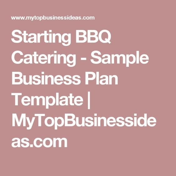Starting Bbq Catering  Sample Business Plan Template