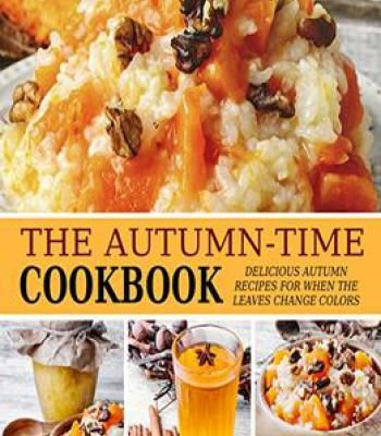 The autumn time cookbook delicious autumn recipes for when the the autumn time cookbook delicious autumn recipes for when the leaves change colors pdf forumfinder Image collections