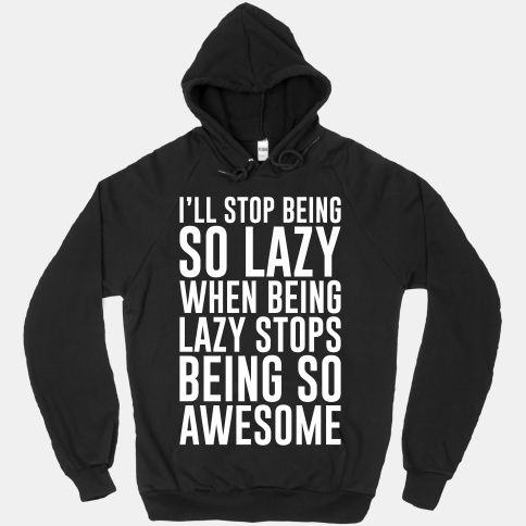 I'll Stop Being So Lazy When Being Lazy Stops Being So Awesome Crewneck  Sweatshirt   LookHUMAN