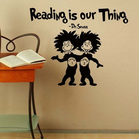 Dr Seuss Wall Decor reading is our thing dr seuss vinyl wall decals quotes for