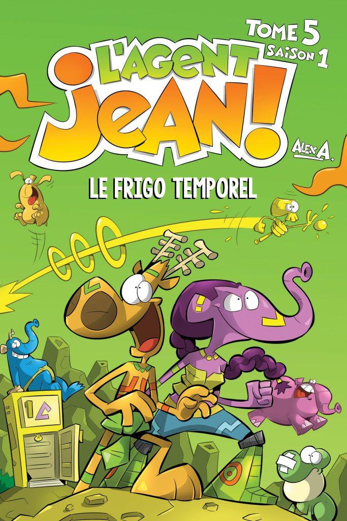 Groupe Modus L Agent Jean Tome 5 Le Frigo Temporel En 2020 Bd Jeunesse Temporel Edition Jeunesse