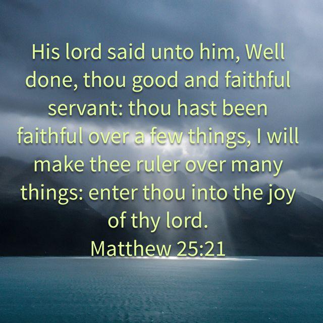 Matthew 25:21, King James Version (KJV) | Bible apps, King james version, Bible study