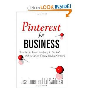 Pinterest for Business: How to Pin Your Company to the Top of the Hottest Social Media Network (Que Biz-Tech): Jess Loren, Edward Swiderski: 9780789749925: Amazon.com: Books