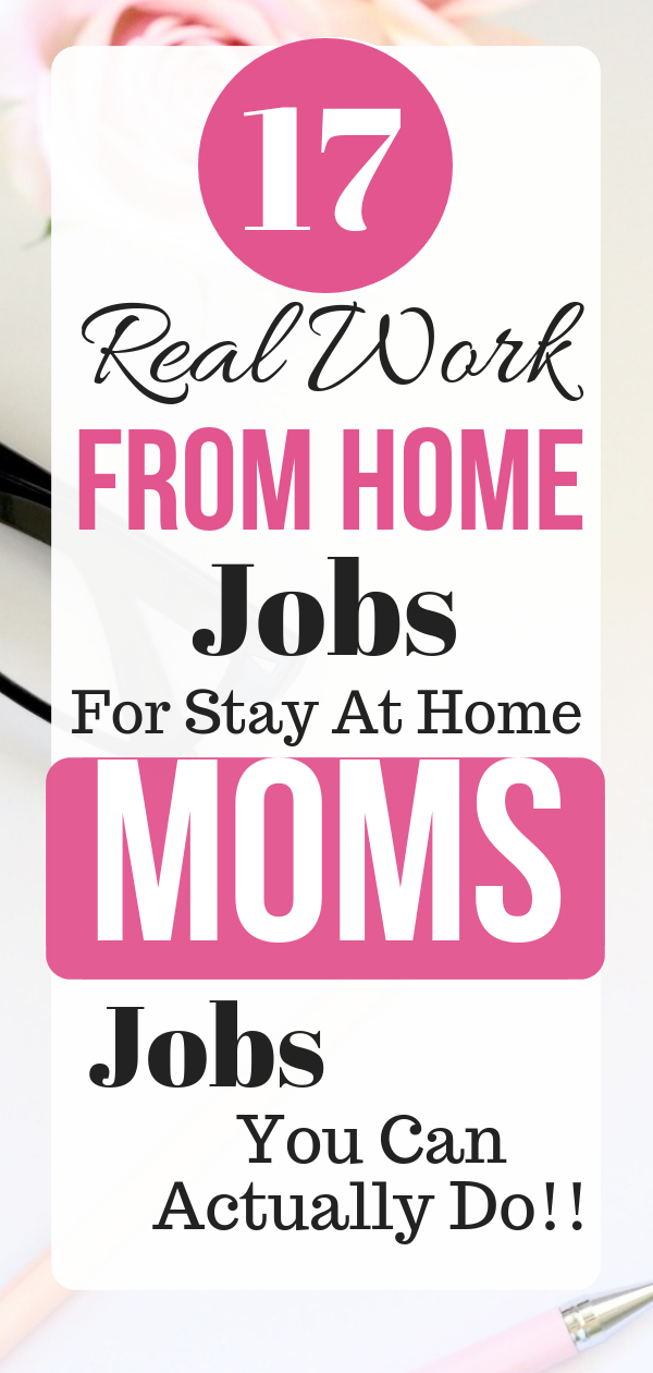 17 Real Work At Home Jobs For Moms That Pay Well Work From Home