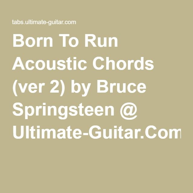 Born To Run Acoustic Chords Ver 2 By Bruce Springsteen Ultimate