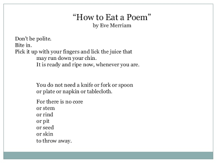 How To Eat A Poem By Eve Merriam Etc Quotes Poems Poetry