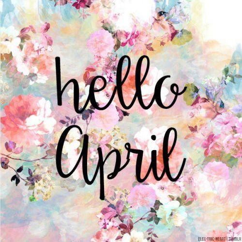 Hello April april hello april april quotes april