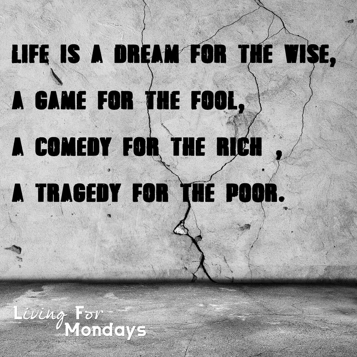 "Poor Life Quotes Httpswww.udemyumonjawessel ""life Is A Dream For The Wise"