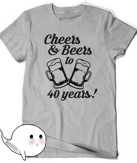Cheers And Beers 40th Birthday Shirt Funny Tshirt T Tee Bday Mens