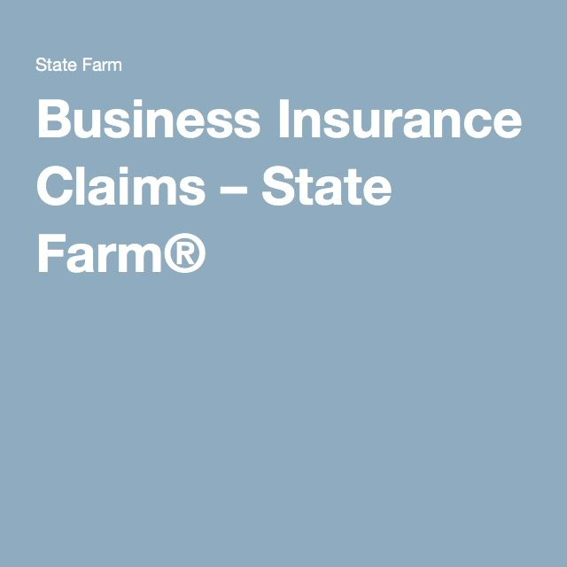 Business Insurance Claims State Farm Business Insurance
